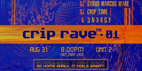 crip rave™ • 01 tickets