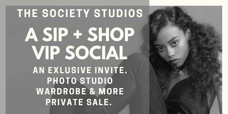 AN EXCLUSIVE  SIP + SHOP SOCIETY SOCIAL tickets