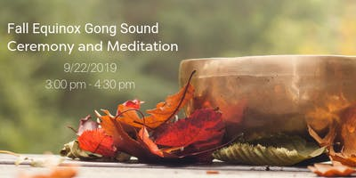 Fall Equinox Gong Sound Ceremony and Meditation