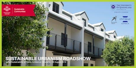 Sustainable Urbanism Roadshow - Brisbane tickets