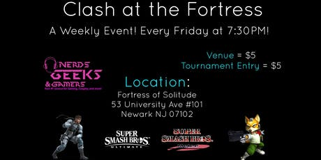 Clash at the Fortress! A Weekly event FTing Smash Ultimate/Melee & DBFZ tickets
