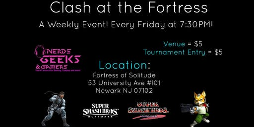 Clash at the Fortress! A Weekly event FTing Smash Ultimate/Melee & DBFZ