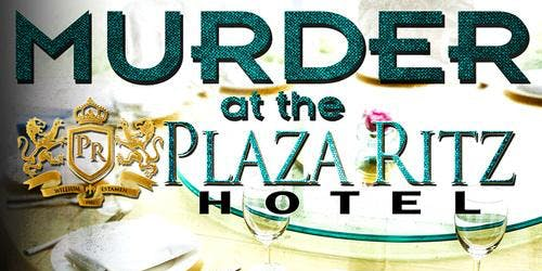 Murder Mystery - Murder at the Plaza Ritz Hotel