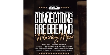 Elite Professionals of CLT - Connections are Brewing (Networking Mixer)  tickets