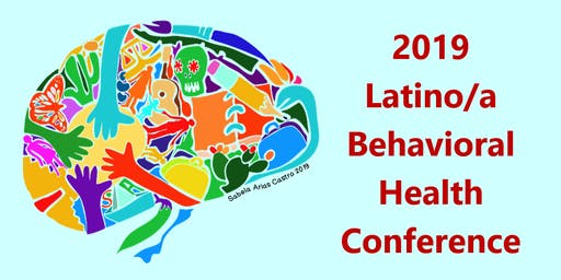 2019 Latino/a Behavioral Health Conference
