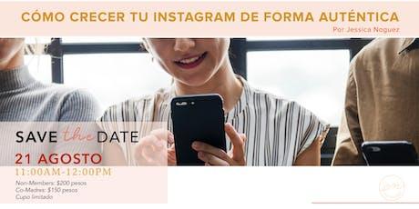 Cómo crecer tu Instagram de forma auténtica tickets