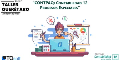 "Curso-Taller CONTPAQi Querétaro | ""Contabilidad 12 procesos especiales"" ($1490.°° + IVA)"