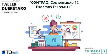 "Curso-Taller CONTPAQi Querétaro | ""Contabilidad 12 procesos especiales"" ($1490.°° + IVA) boletos"