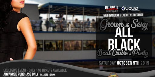 1st Annual Grown & Sexy ALL Black Boat Cruise & Party