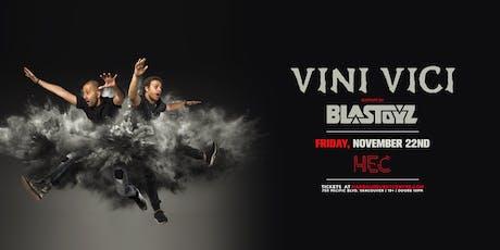 VINI VICI & BLASTOYZ tickets