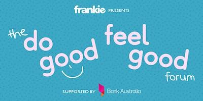 Do good, feel good forum with frankie