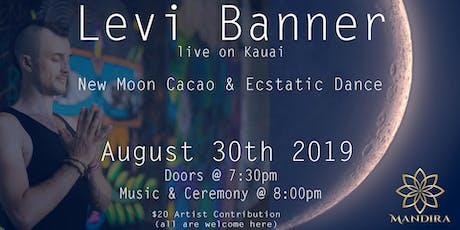 Levi Banner live on Kauai with Cacao & Ecstatic Dance tickets