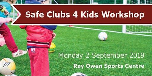 Safe Club 4 Kids Workshop