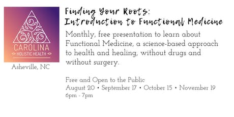 Finding Your Roots: Introduction to Functional Medicine tickets