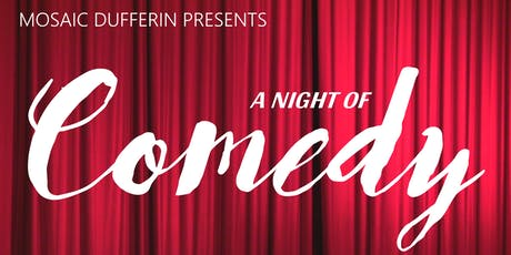MOSAIC DUFFERIN PRESENTS A NIGHT OF COMEDY  tickets