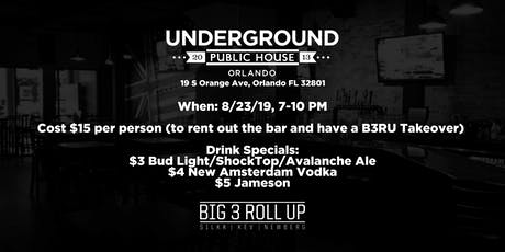 Big 3 Roll Up Week Zero Friday Night Takeover at Underground Public House tickets