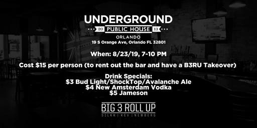Big 3 Roll Up Week Zero Friday Night Takeover at Underground Public House