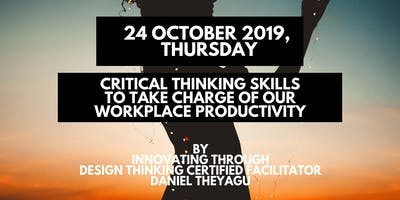 1-Day Critical Thinking Skills to Take Charge of Our Workplace Productivity