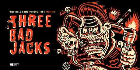 Three Bad Jacks @ Yuma, AZ tickets