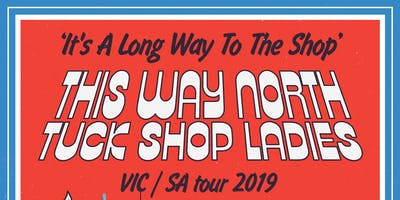 """This Way North and Tuck Shop Ladies - \""""It\"""