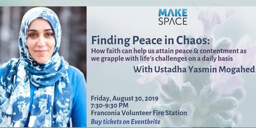 Finding Peace in Chaos Ft. Ustadha Yasmin Mogahed