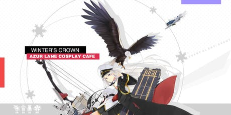 Winter's Crown: Azur Lane Cosplay Cafe tickets