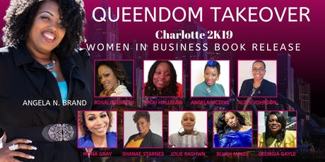 THE QUEENDOM TAKEOVER CLT 2K19 (Women In Business Book Release) tickets