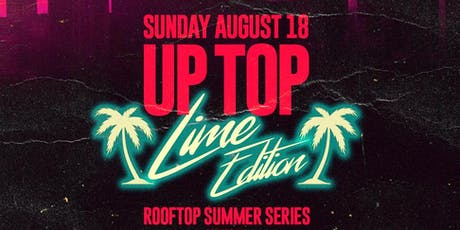 Up Top: Lime Edition  at Porta Jersey City tickets