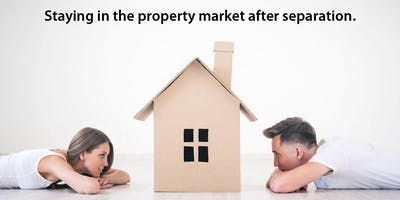 Staying in the Property Market after Separation Information Night