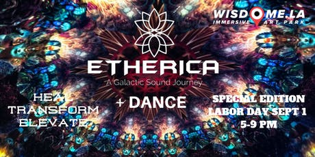 ETHERICA + DANCE PARTY Labor day Weekend SPECIAL EDITION tickets