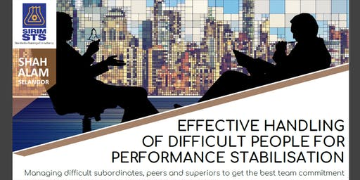 EFFECTIVE HANDLING OF DIFFICULT PEOPLE FOR PERFORMANCE STABILISATION