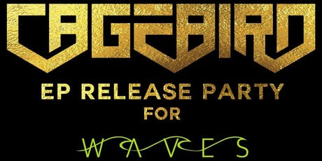 CVGEBIRD EP Release Party for WAVES tickets