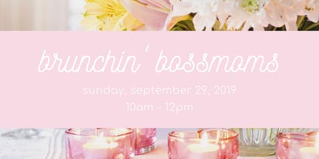 Brunchin' Bossmoms tickets