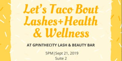 Let's Taco Bout Lashes+Health & Welness