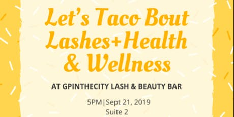 Let's Taco Bout Lashes+Health & Welness tickets