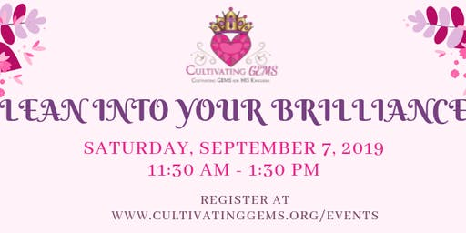 Cultivating GEMS, Inc presents our Workshop: Lean Into Your Brilliance