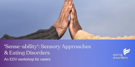 'Sense-ability': Sensory Approaches & Eating Disorders tickets