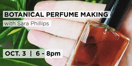 Intro to Botanical Perfumery with Sara Phillips  tickets