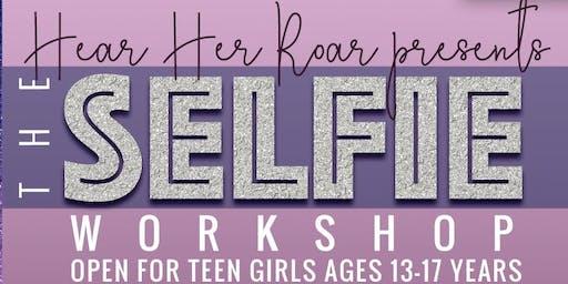 Hear Her Roar Presents The Selfie Workshop for Teen Girls