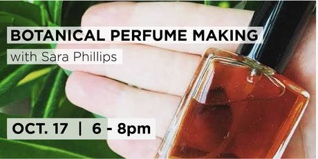 Intro to Botanical Perfumery with with Sara Phillips  tickets