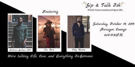 Sip & Talk Ish Poetic Conversation and Open Mic tickets