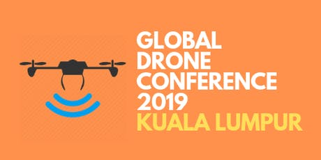 GLOBAL DRONE CONFERENCE & HACKATHON 2019, Kuala Lumpur tickets