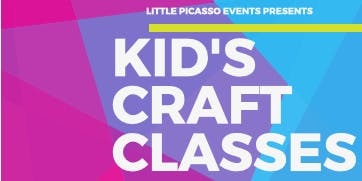 Little Picasso Events- KIDS CRAFT CLASSES