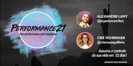 Performance21 - Workshop semi-presencial - Você em AÇÃO pela sua mudança. ingressos