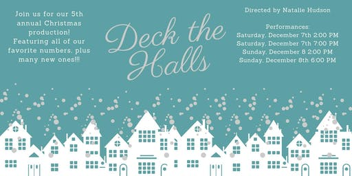 SATURDAY DECEMBER 7TH, 2:00PM - DECK THE HALLS 2019 - Our Christmas Variety Show