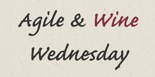 Agile & Wine Wednesday