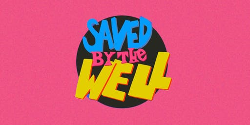 """Saved By The Well"" Fundraiser/Launch Party"