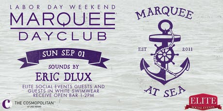 FREE Labor Day Weekend Party at Marquee Dayclub (Comped VIP Entry & Open Bar For All) tickets