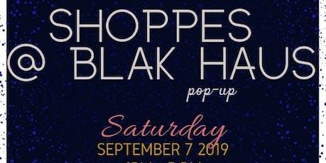 Shoppes @ Blak Haus tickets