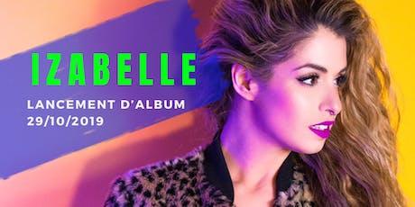 IZABELLE: lancement d'album Montréal tickets